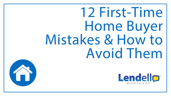 12 First Time Home Buyer Mistakes Blog Header With Image Of House