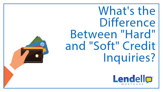 "What's The Difference Between ""Hard"" And ""Soft"" Credit Inquiries?"
